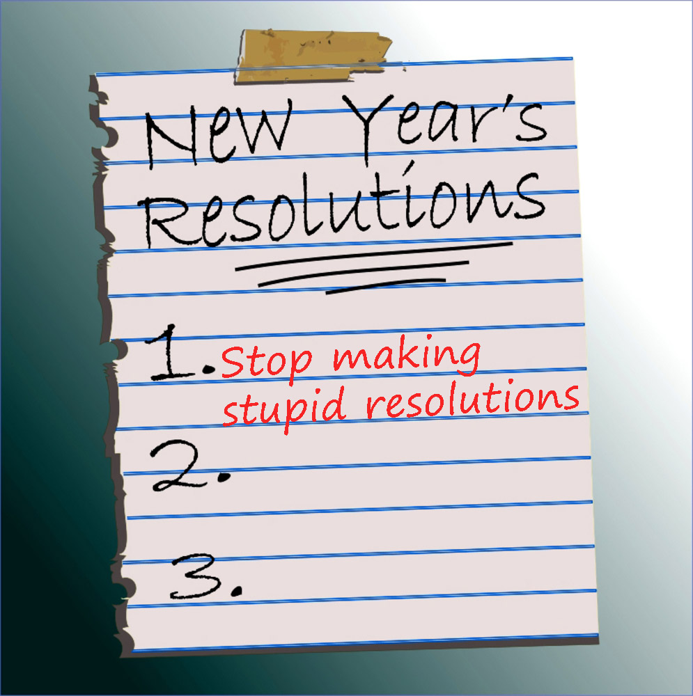 anti-resolutions for New Years